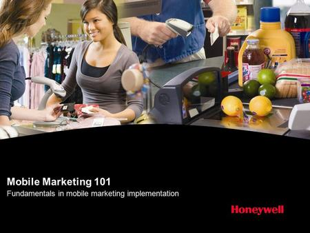 Mobile Marketing 101 Fundamentals in mobile marketing implementation.