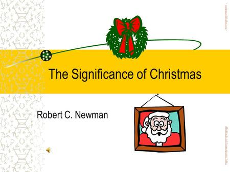 The Significance of Christmas Robert C. Newman Abstracts of Powerpoint Talks - newmanlib.ibri.org -newmanlib.ibri.org.
