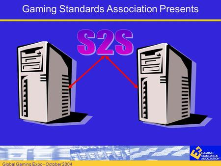 Global Gaming Expo - October 2004 Gaming Standards Association Presents.