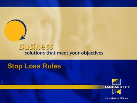 2004 Stop Loss Rules. 2004 Agenda Overview  What are Stop Loss rules?  What is their effect? Examples Solutions.