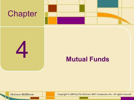 Chapter McGraw-Hill/Irwin Copyright © 2009 by The McGraw-Hill Companies, Inc. All rights reserved. 4 Mutual Funds.