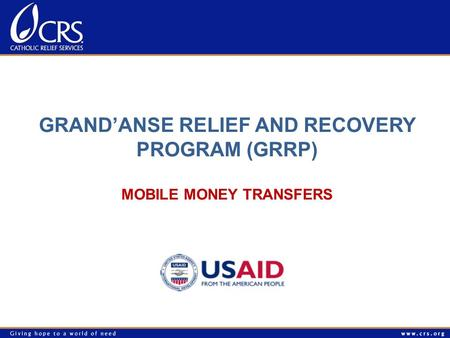 GRAND'ANSE RELIEF AND RECOVERY PROGRAM (GRRP) MOBILE MONEY TRANSFERS.