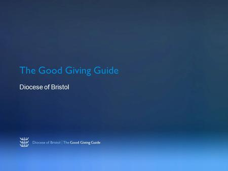 Diocese of Bristol | The Good Giving Guide The Good Giving Guide Diocese of Bristol.