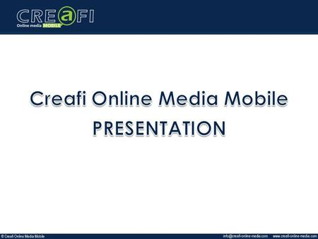 © Creafi Online Media Mobile.