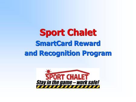 Sport Chalet SmartCard Reward and Recognition Program.