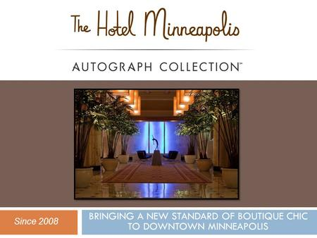 BRINGING A NEW STANDARD OF BOUTIQUE CHIC TO DOWNTOWN MINNEAPOLIS Since 2008.