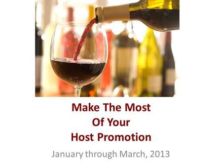 Make The Most Of Your Host Promotion January through March, 2013.