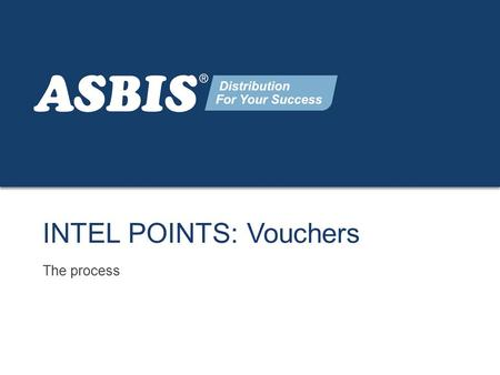 Www.asbis.com Page 1 INTEL POINTS: Vouchers The process.