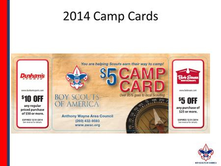 2014 Camp Cards. The New 2014 Camp Card is designed to help youth fund their way to 2014 Camp programs This is a Risk Free Unit Sales project where all.