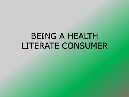 BEING A HEALTH LITERATE CONSUMER. HIDDEN ADVERTISING MESSAGES 1.Bandwagon- group of people using product or service. EX. Everyone is using it, you should.