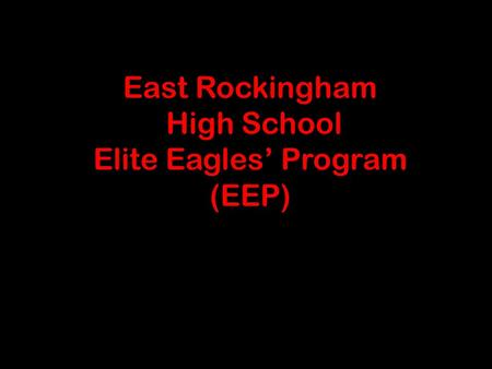 1 East Rockingham High School Elite Eagles' Program (EEP)