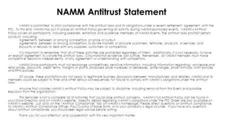 NAMM Antitrust Statement NAMM is committed to strict compliance with the antitrust laws and its obligations under a recent settlement agreement with the.