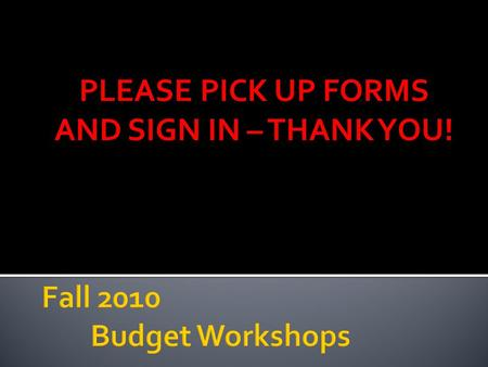 PLEASE PICK UP FORMS AND SIGN IN – THANK YOU!.  Mariah Fiorillo  Chief Financial Officer, Student Organizations  Chair, Appropriations Committee 