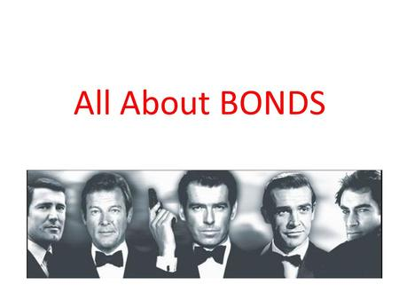 All About BONDS. What are they? CORPORATE BOND a corporation's written pledge to repay a specific amount of money, along with interest. GOVERNMENT BOND.