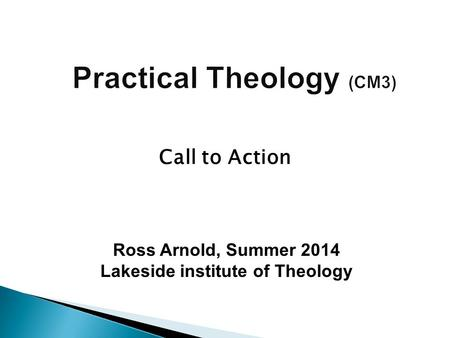 Ross Arnold, Summer 2014 Lakeside institute of Theology Call to Action.