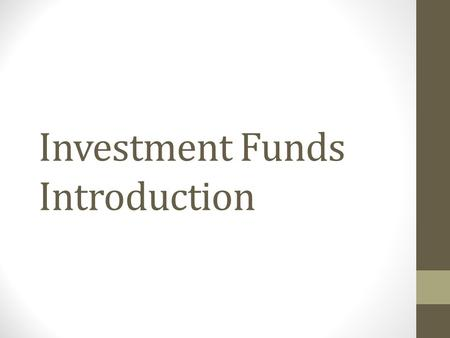 "Investment Funds Introduction. What are these Investments? They are known as the ""Trust Products"" Unit Investment Trust Fund ((UITF) Mutual Fund (MF)"