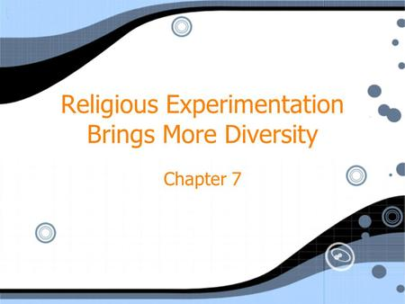 Religious Experimentation Brings More Diversity Chapter 7.