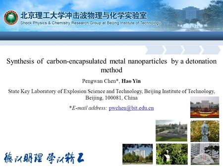 Synthesis of carbon-encapsulated metal nanoparticles by a detonation method Pengwan Chen*, Hao Yin State Key Laboratory of Explosion Science and Technology,