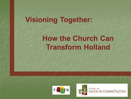 Visioning Together: How the Church Can Transform Holland.