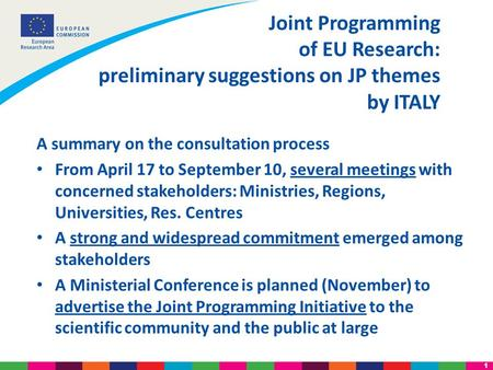 1 A summary on the consultation process From April 17 to September 10, several meetings with concerned stakeholders: Ministries, Regions, Universities,