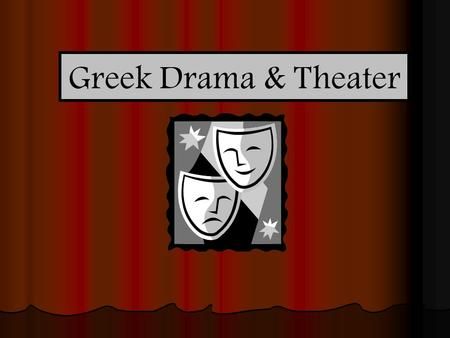 Greek Drama & Theater Origins of Drama Greek drama reflected the flaws and values of Greek society. In turn, members of society internalized both the.