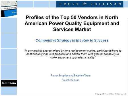 Profiles of the Top 50 Vendors in North American Power Quality Equipment and Services Market Competitive Strategy Is the Key to Success Power Supplies.