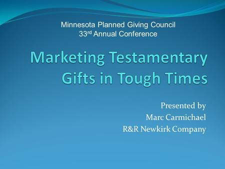 Marketing Testamentary Gifts in Tough Times