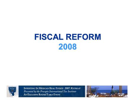 "FISCAL REFORM 2008. Introduction The ""Development National Plan 2007 – 2012"": –Poverty combat reinforcement, –Improve access and quality of education."