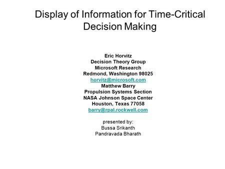 Display of Information for Time-Critical Decision Making Eric Horvitz Decision Theory Group Microsoft Research Redmond, Washington 98025