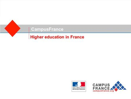 CampusFrance Higher education in France. CampusFrance A national agency for the promotion of French higher education abroad uFrance's system of higher.