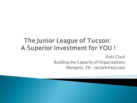 The Junior League of Tucson: A Superior Investment for YOU !