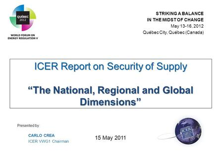 "ICER Report on Security of Supply ""The National, Regional and Global Dimensions"" ICER Report on Security of Supply ""The National, Regional and Global Dimensions"""