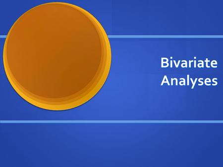Bivariate Analyses.