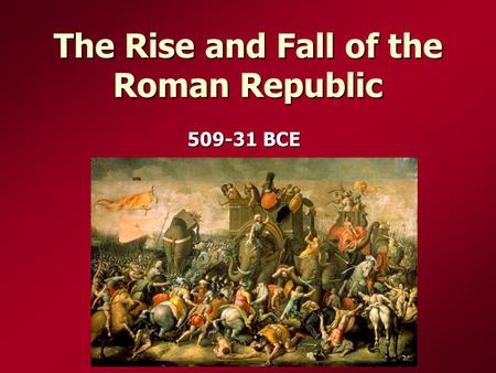 A history of the rise of roman republic and its transformation into an empire