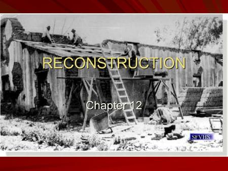 RECONSTRUCTION Chapter 12. Lincoln's Plan for Reconstruction 1865 – 1877: Period of Reconstruction Lincoln favored a lenient Reconstruction policy December.