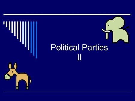 Political Parties II. History of Political Parties The Formative Years: Federalists and Anti- Federalists The Era of Good Feelings  James Monroe, a Democratic-Republican,