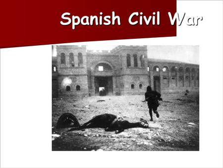 Spanish Civil War Spanish Civil War. The Falange Espanola: Spanish Fascism Fascism reared its ugly head Fascism reared its ugly head Similar to Nazi party.