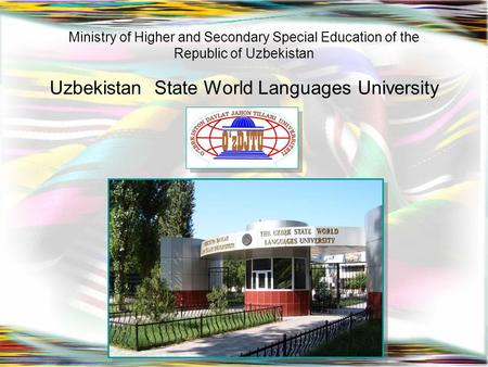 Ministry of Higher and Secondary Special Education of the Republic of Uzbekistan Uzbekistan State World Languages University.