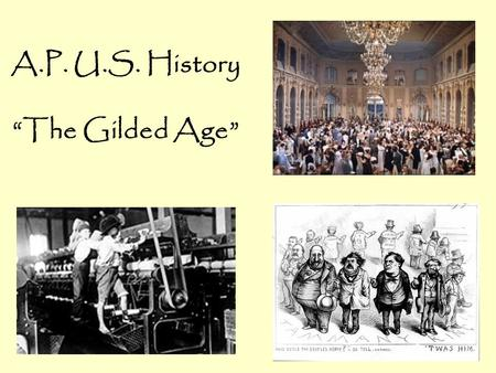 "A.P. U.S. History ""The Gilded Age"""
