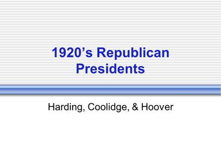 compare the presidential leadership of harding coolidge and hoover Politics and prosperity reading focus taking notes • what scandals hurt  stock copy the chart below as you read complete the chart to show the ' effects of republican leadership on the united states during the 1920s add as many boxes as you need  coolidge takes office on the day harding died, vice president calvin coolidge was.
