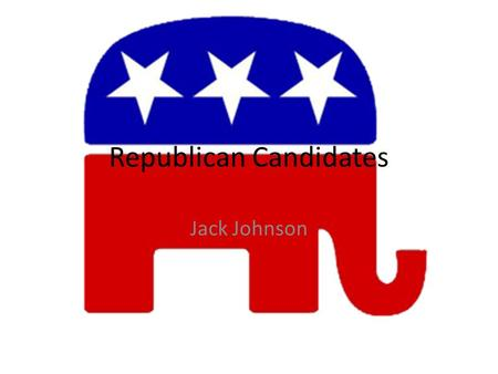 Republican Candidates Jack Johnson. Line-Up John Huntsman Herman Cane Michelle Bachman Mitt Romney Rick Perry Ron PaulNewt Gingrich Rick Santorum.