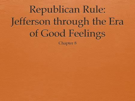 Jeffersonian Republicanism  Antifederalists  Democratic-Republicans  Republicans  Ideology:  Wanted a democratic government—power in the hands of.