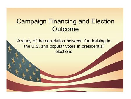 Campaign Financing and Election Outcome