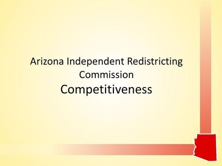 Arizona Independent Redistricting Commission Competitiveness.
