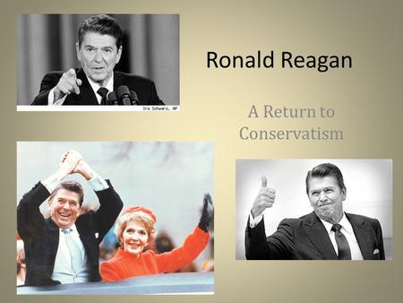 Ronald Reagan A Return to Conservatism. The Conservative Movement Typically a conservative agenda emphasized private interests over social reform 1950s.