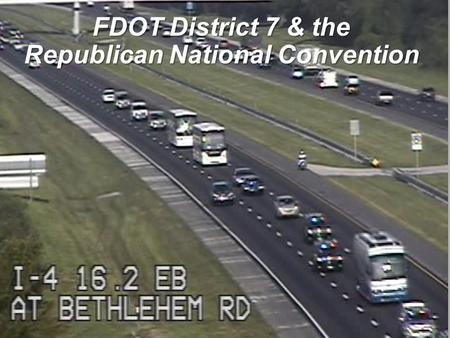FDOT District 7 & the Republican National Convention.