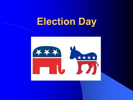 Election Day Election Day. Election Dates Why November? Elections are always held on the first Tuesday after the first Monday in November – Why? Starting.