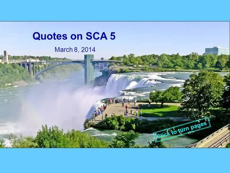 Quotes on SCA 5 March 8, 2014 Click to turn pages.