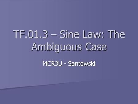 TF.01.3 – Sine Law: The Ambiguous Case