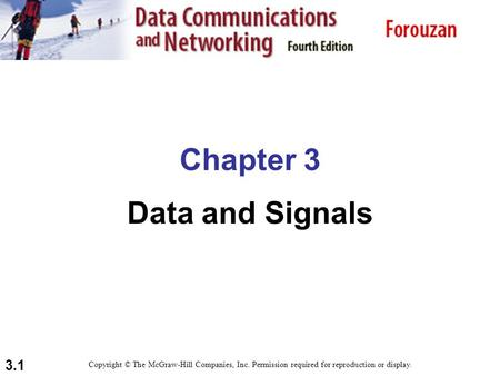 3.1 Chapter 3 Data and Signals Copyright © The McGraw-Hill Companies, Inc. Permission required for reproduction or display.